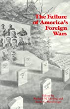 The Failure of America's Foreign Wars by…