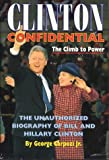 Carpozi, George: Clinton Confidential: The Climb to Power : The Unauthorized Biography of Bill and Hillary Clinton