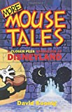 Koenig, David: More Mouse Tales: A Closer Peek Backstage at Disneyland