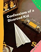 Confessions of a Divorced Kid by Steve…