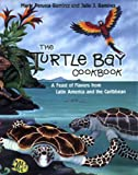 Perucca-Ramirez, Marie: The Turtle Bay Cookbook: A Feast of Flavors from Latin America and the Caribbean