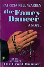 The Fancy Dancer: A Novel by Patricia Nell…