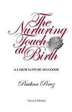 The Nurturing Touch at Birth: A Labor…