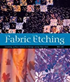 Fabric Etching: Creating Surface Texture &…