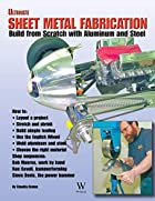 Ultimate Sheet Metal Fabrication Book by Tim…