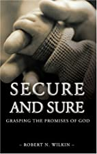 Secure and Sure by Robert N. Wilkin