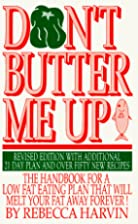 Don't Butter Me Up by Rebecca Harvin