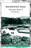 Wharton, Donald: Backwoods Tales: Adirondack Reader II
