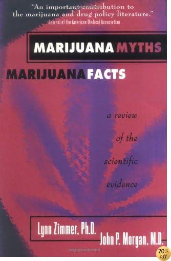 Marijuana Myths Marijuana Facts: A Review Of The Scientific Evidence