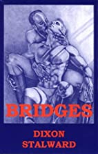 Bridges by Dixon Stalward