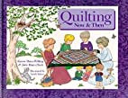 Quilting Now & Then by Karen B. Willing