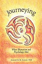 Journeying : Where Shamanism and Psychology…