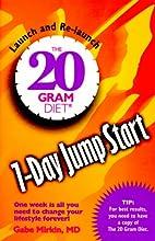 The Twenty Gram Diet Seven-Day Jump Start by…