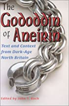 The Gododdin of Aneirin: Text and Context&hellip;