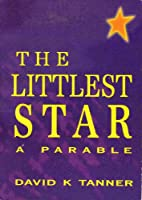 The Littlest Star, A Parable by David K…