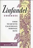 Nix, Jan: Zinfandel Cookbook, Food To Go With California's Heritage Wine