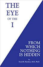 The Eye of the I: From Which Nothing Is…
