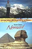 Jones, Jason: Nomad: Letters from a Westward Lap of the World