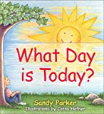 Parker, Sandy: What Day Is Today