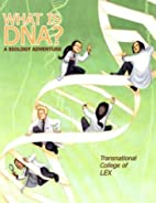 What is DNA? A Biology Adventure by…