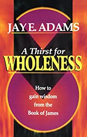 A Thirst for Wholeness How to Gain Wisdom…