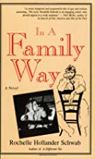 In a Family Way by Rochelle Hollander Schwab
