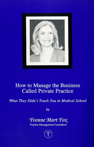 how-to-manage-the-business-called-private-practice-what-they-didnt-teach-you-in-medical-school