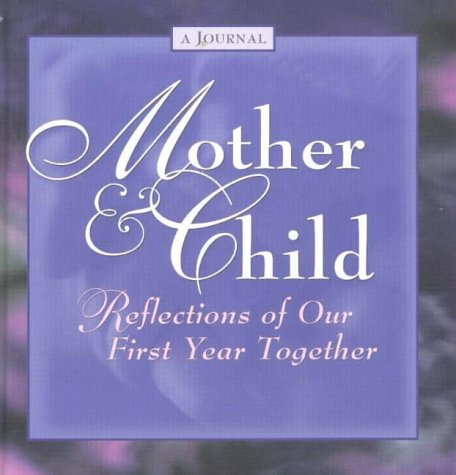 mother-child-reflections-on-our-first-year-together