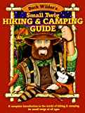 Smith, Tim: Buck Wilder's Small Twig Hiking and Camping Guide: A Complete Introduction to the World of Hiking & Camping for Small Twigs of All Ages