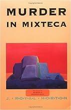 Murder in Mixteca by J. Royal Horton
