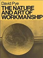 The Nature and Art of Workmanship by David…