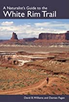 A Naturalist's Guide to the White Rim Trail…