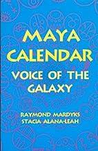 Maya Calendar: Voice of the Galaxy by…