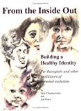 Prince, Jan: From the Inside Out: Building a Healthy Identity