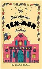 The San Antonio TEX-MEX Cookbook by…