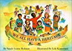 We All Have a Heritage (People (Culture…