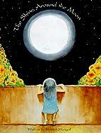 The Shine Around the Moon by Roshni Mangal