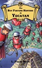 The Boy Fortune Hunters in Yucatan (The boy…