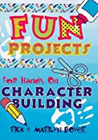 Fun Projects For Hands-On Character Building…
