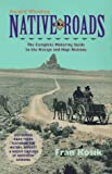 Kosik, Fran: Native Roads: The Complete Motoring Guide To The Navajo And Hopi Nations