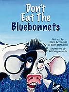 Don't Eat the Bluebonnets by Ellen Leventhal