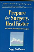 Prepare for Surgery, Heal Faster: A Guide Of…