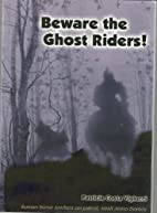 Beware The Ghost Riders! by Patricia Costa…