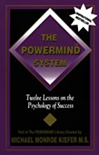 The Powermind System: Twelve Lessons on the…