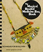 The Magical Beaded Medicine Bag Book: Make…