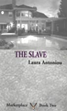The Slave by Laura Antoniou
