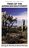 Petrides, George A.: Trees of the American Southwest
