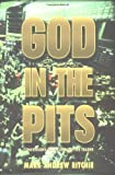 Ritchie, Mark A.: God in the Pits: Confessions of a Commodities Trader