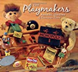 Walsh, Tim: The Playmakers: Amazing Origins Of Timeless Toys