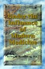 Under the Influence of Modern Medicine by…